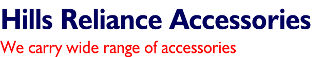Hills Reliance Accessories We carry wide range of accessories